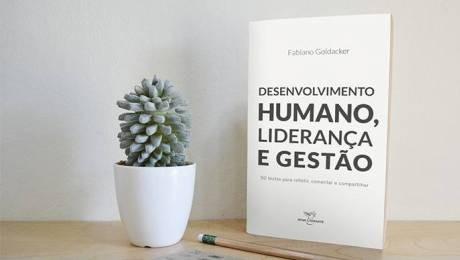 Fabiano Goldacker reúne na obra 50 textos que abordam desenvolvimento humano, liderança e gestão