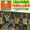 Pastoral convida para a Caminhada Franciscana da Juventude