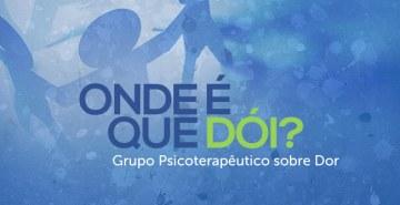 PsicoFAE abre inscrições à comunidade para participação no Grupo Psicoterapêutico sobre Dor