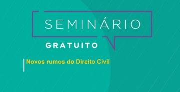 Evento que visa debater os novos rumos do Direito Civil. Serão feitas palestras sobre novos temas que têm gerado grande impacto no mundo do Direito.