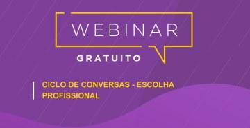 Evento online e gratuito destinado aos interessados em temas relacionados à escolha da profissão.