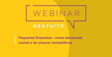 Se você é pequeno empreendedor, venha participar desse webinar. Falaremos sobre gerenciamento de custos e como fazer a precificação de seus produtos ou serviços