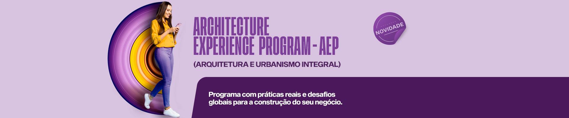Saiba mais sobre o curso  Arquitetura e Urbanismo Integral - AEP